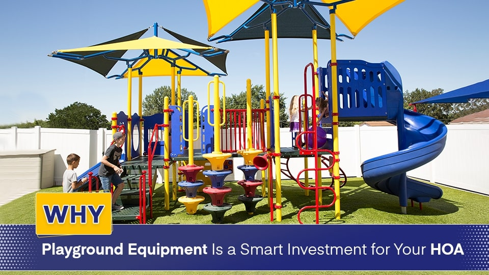 Why Playground Equipment Is a Smart Investment for Your HOA