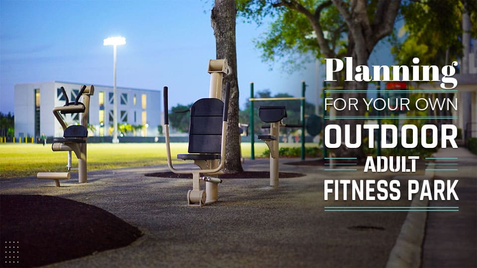 Planning for Your Own Outdoor Adult Fitness Park