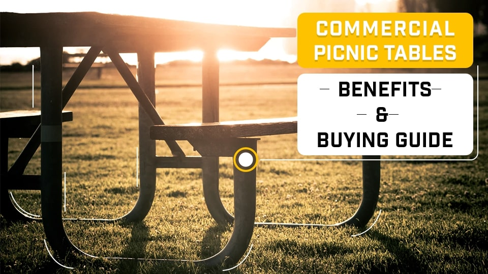 Commercial Picnic Tables – Benefits & Buying Guide